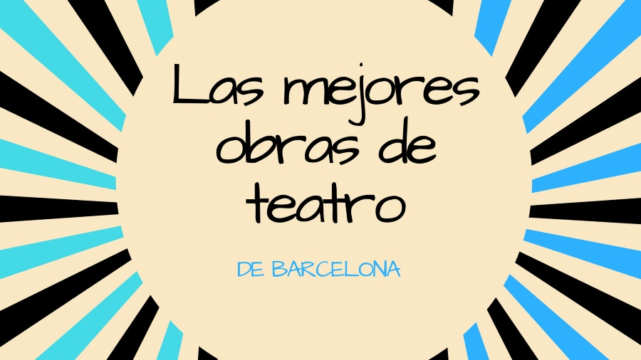 obras teatro barcelona recomendadas