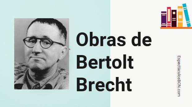 Bertolt Brecht: obras más importantes – ¡MARAVILLOSAS!