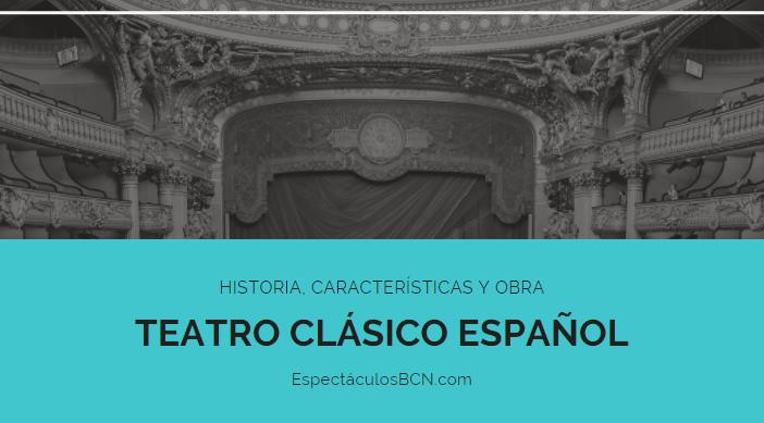 Teatro clásico español: características y obras destacadas