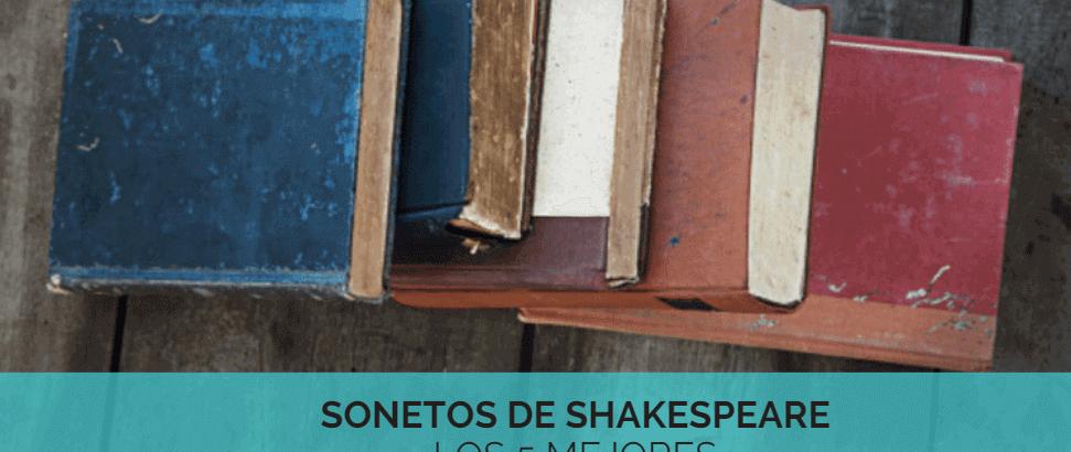 Los 5 mejores sonetos de Shakespeare – Imprescindibles –