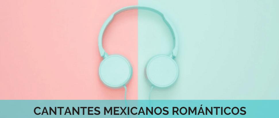 8 cantantes mexicanos románticos – Mujeres y hombres –