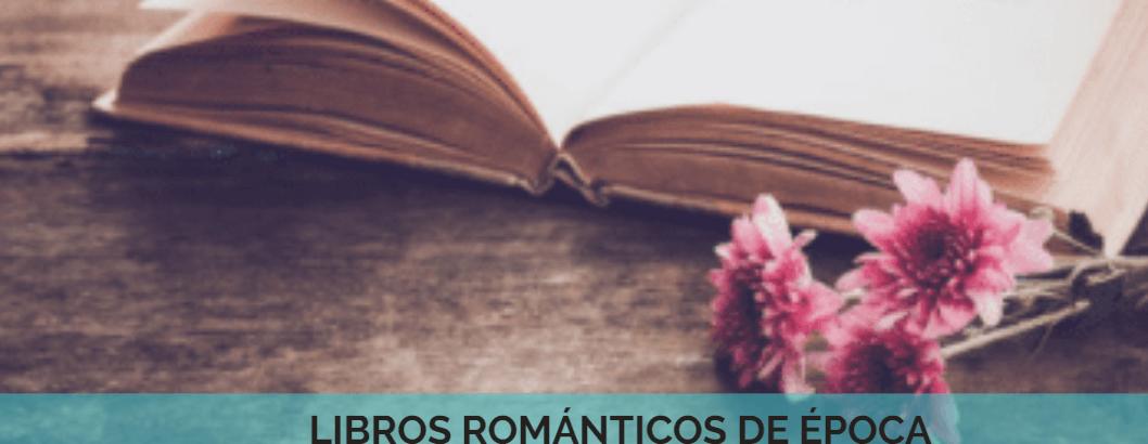 7 libros románticos de época – LOS MEJORES –