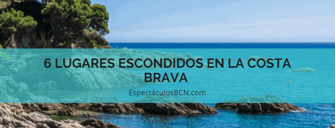6 lugares escondidos en la Costa Brava
