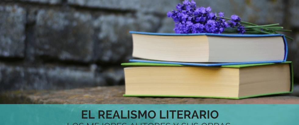 El realismo literario: autores y sus obras