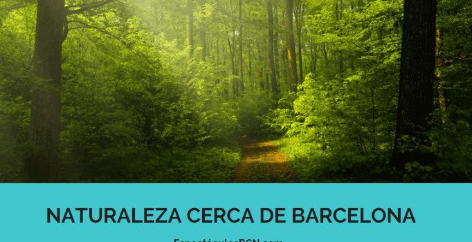 parques naturales cerca de barcelona