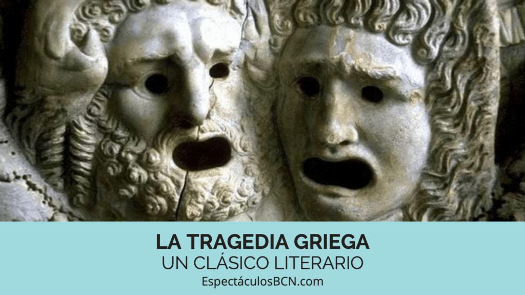 Tragedia griega, clásico, literatura, espectáculo, máscaras