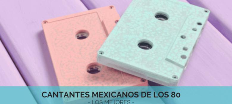 cantantes mexicanos