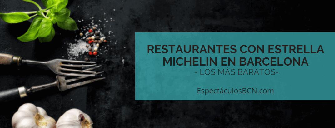 8 restaurantes con estrella Michelin baratos en Barcelona