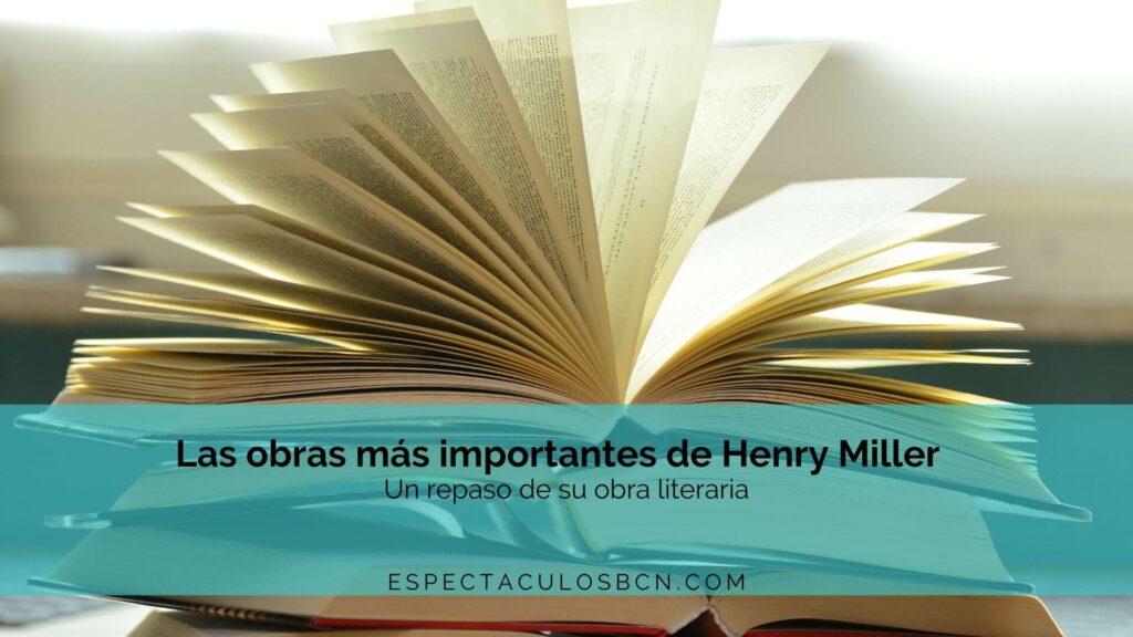 Henry Miller, obra literaria, libros, literatura