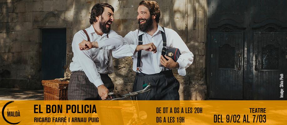 Teatro, el bon policia, el Maldà, presentación