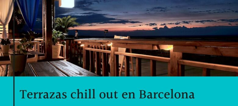 terrazas chill out barcelona