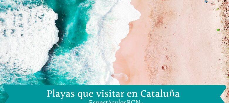 Playas que visitar en Cataluña