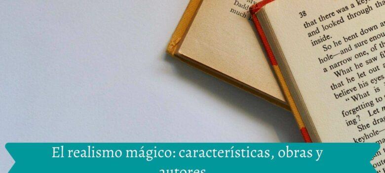 Realismo mágico, características, obras y autores, literatura