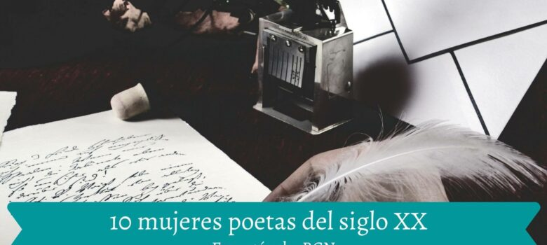 poetas, mujeres poetas, siglo XX, literatura