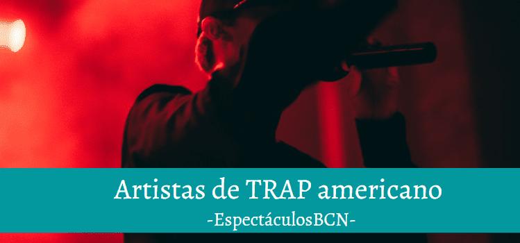 cantantes trap americano