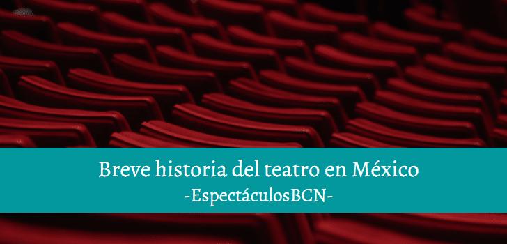 historia teatro mexicano