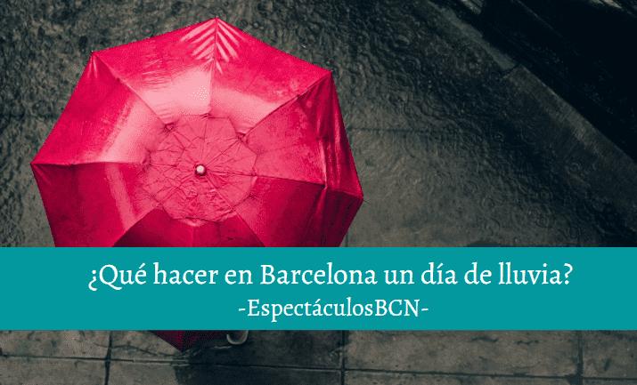 que hacer en barcelona si llueve