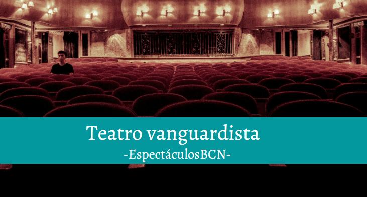 caracteristicas teatro vanguardista