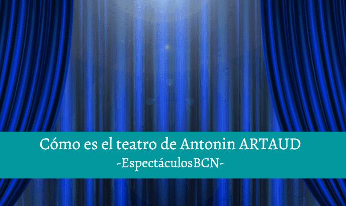 El teatro de Antonin Artaud