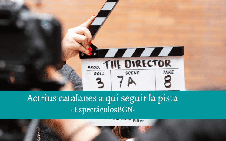 actrices catalanas actuales