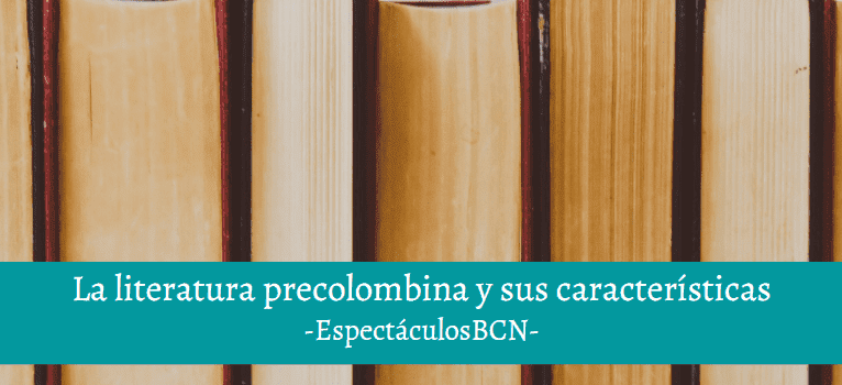 caracteristicas de la literatura precolombina