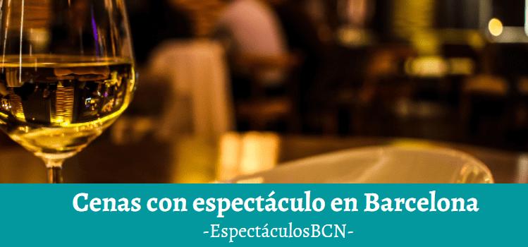 cenas con teatro barcelona