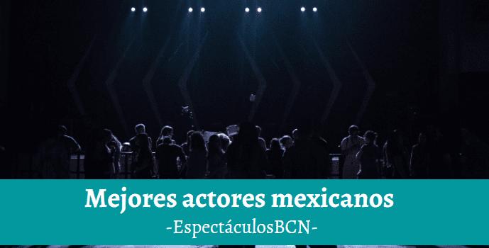actores de mexico