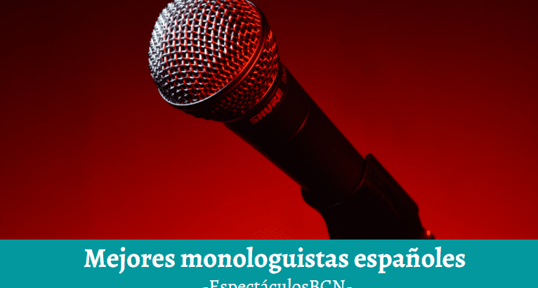 Mejores monologuistas españoles