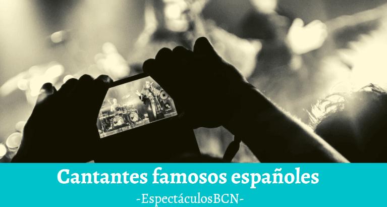 Quiénes son los cantantes famosos españoles (clásicos y actuales)