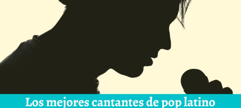 cantantes latinos de pop