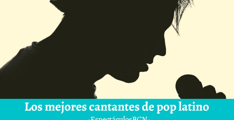Cantantes de pop latino