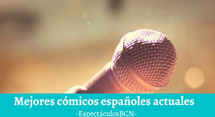 Los mejores cómicos españoles actuales